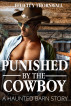 Punished by the Cowboy: a Haunted Barn story by Felicity Thornwall