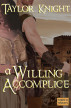 An Unwilling Accomplice by Taylor Knight