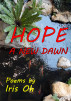 Hope A New Dawn by Iris Oh