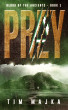 Prey:  Blood Of The Ancients Book 1 by Tim Majka