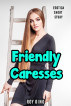Friendly Caresses: Erotica Short Story by Roy Gino