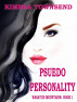 Psuedo Personality by Kimbra Townsend