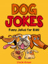 Dog Jokes: Funny Jokes for Kids! by Uncle Amon