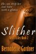 Slither: Royal Exiles Book 2 by Bernadette Gardner