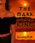 The Mark of the King: A Paranormal Romance Adventure by Lucius Wolfe