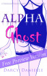Alpha Ghost (A Standalone Haunting and Ghost Love Short Story) (Free Preview Version) by Darcy Danielle