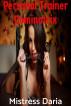 Personal Trainer Dominatrix by Mistress Daria