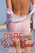 Dare To Walk Naked by Sue Teri