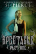 Spectacle by S.J. Pierce