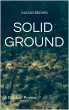 Solid Ground a book of poems by Alexus Brown