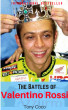 The Battles of Valentino Rossi by Tony Coco