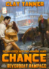 Chance Book 2: Riverboat Rampage by Clay Tanner