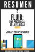 Fluir (Flow): Resumen del libro de Mihaly Csikszentmihalyi by Sapiens Editorial