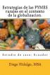 Estrategias de las PYMES rurales en el contexto de la globalización. Estudio de caso: Ecuador by Diego Hidalgo