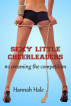 Sexy Little Cheerleaders- #2 Creaming the Competition by Hannah Hale