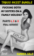 Taboo Incest Bundle: Fucking Both Of My Sisters On A Family Holiday! by Sasha Bond