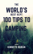 The World's Best Kept 100 Tips to Camping by Kinneto Duran