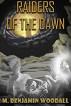 Raiders of the Dawn by M. Benjamin Woodall