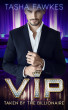 VIP: Taken by the Billionaire by Tasha Fawkes