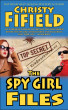 The Spy Girls Files by Christy Fifield