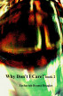 Why Don't I Care? book 2 by Zachariah Bennet Douglas