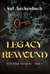 Legacy Rewound (Toch Island Chronicles book 3) by Kat Heckenbach