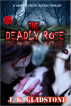 The Deadly Rose by J. K. Gladstone