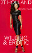 Willing & Erotic - 8 Filthy Tales by JT Holland