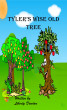 Tyler's Wise Old Tree by Liberty Dendron