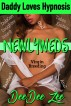 Newlyweds (Daddy Loves Hypnosis 8): Dubcon Virgin Daughter Incest Breeding Taboo Erotica Bareback Oral Anal by DeeDee Zee