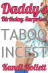 Daddy's Birthday Surprise! Taboo Daddy Daughter Incest Family Sex by Kandi Kollett