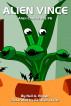 Alien Vince. Alien Characters #6 by Neil A. Hogan