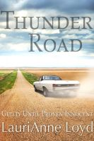 LauriAnne Loyd - Thunder Road: Guilty Until Proven Innocent