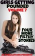 Girls Getting Pounded: Volume Seven - Four More Filthy Stories by AE Publications