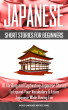 Japanese Short Stories  for Beginners 8 Thrilling and Captivating Japanese Stories to Expand Your Vocabulary & Learn Japanese While Having Fun by World Language Institute Spain