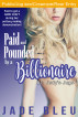 Paid and Pounded by a Billionaire 1: Judy's Jugs by Jade Bleu
