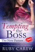 Tempting the Boss, The New Partner by Ruby Carew & Opal Carew