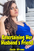 Entertaining Her Husband's Friend by Javin Strome