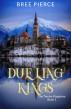 Dueling Kings (The Twelve Kingdoms Book 1) by Bree Pierce