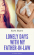 Lonely Days with My Father-In-Law by Rosie Zweet