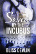 Saved by the Incubus (The Childen of Lilith, Book 3) by Bliss Devlin