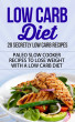Low Carb Diet - 20 Secretly Low Carb Recipes - Paleo Slow Cooker Recipes to Lose Weight with a Low Carb Diet by jon son, Sr