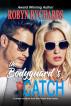 The Bodyguard's Catch by Robyn Rychards