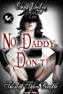 No, Daddy… Don't! Twisted Taboo Bundle by Olena Electra