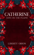 Catherine: Love On The Plains by Liberty Orion