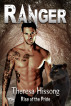 Ranger (Rise of the Pride, Book 5) by Theresa Hissong