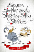 Seven Simple and Slightly Silly Stories by John Foley