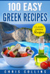 100 Easy Greek Recipes by Chris Collins