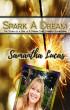 Spark A Dream by Samantha Lucas