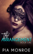 The Arrangement: Book One by Pia Monroe